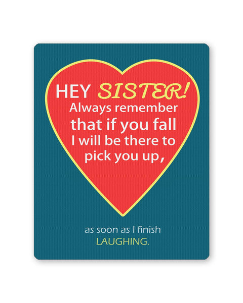 Buy Mousepads Online India | Hey Sister | I will always be There For You Quote Mouse Pad Online India