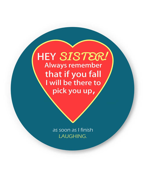 PosterGuy | Hey Sister | I will always be There For You Quote Fridge Magnet Online India by Pooja Bindal