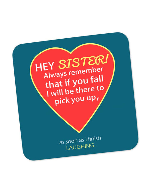Buy Coasters Online | Hey Sister | I will always be There For You Quote Coaster Online India | PosterGuy.in