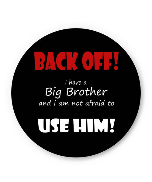 PosterGuy | Back Off ! I have a Big Brother and I am Not afraid to use him(Black) Fridge Magnet Online India by Pooja Bindal