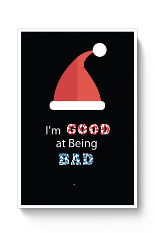 Posters Online | I'm Good At Being Bad Poster Online India | Designed by: Kickass Artworks