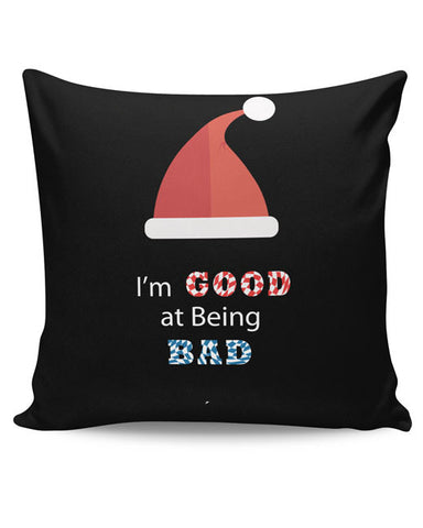 PosterGuy | I'm Good At Being Bad Cushion Cover Online India