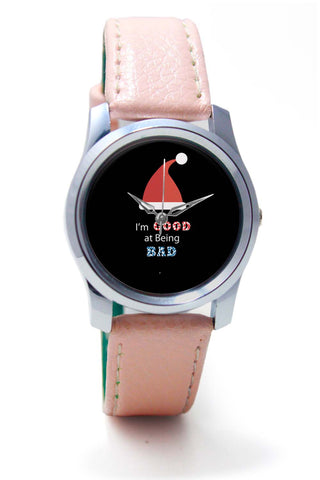Women Wrist Watch India | I'm Good At Being Bad Wrist Watch Online India