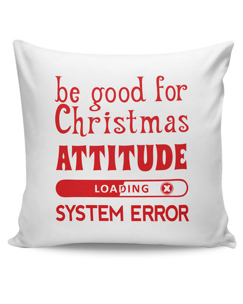 PosterGuy | Good For Christmas Attitude Cushion Cover Online India