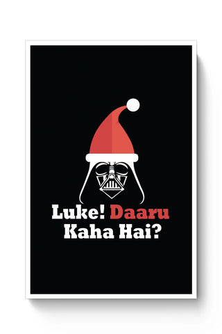 Posters Online | Luke ! Daru Kaha Hai | Dark Darth Santa Poster Online India | Designed by: Kickass Artworks