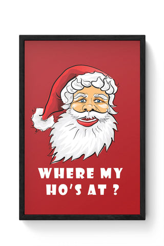 Framed Posters Online India | Where My Ho's At Laminated Framed Poster Online India