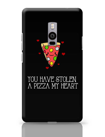 OnePlus Two Covers | You Have Stolen A Pizza My Heart | Valentine's Day Pun OnePlus Two Cover Online India