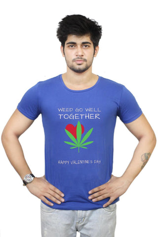 Buy Weed Go Well Together | Happy Valentine's Day Pun T-Shirts Online India | Weed Go Well Together | Happy Valentine's Day Pun T-Shirt | PosterGuy.in