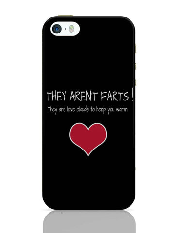 iPhone 5 / 5S Cases & Covers | They Aren't Farts | They Are The Love Clouds | Valentine's Day Pun iPhone 5 / 5S Case Online India