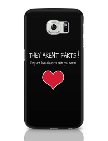 Samsung Galaxy S6 Covers | They Aren't Farts | They Are The Love Clouds | Valentine's Day Pun Samsung Galaxy S6 Covers Online India