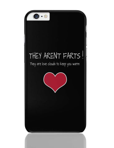 iPhone 6 Plus/iPhone 6S Plus Covers | They Aren't Farts | They Are The Love Clouds | Valentine's Day Pun iPhone 6 Plus / 6S Plus Covers Online India