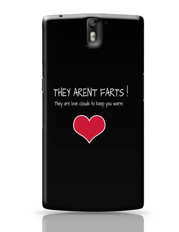 OnePlus One Covers | They Aren't Farts | They Are The Love Clouds | Valentine's Day Pun OnePlus One Cover Online India