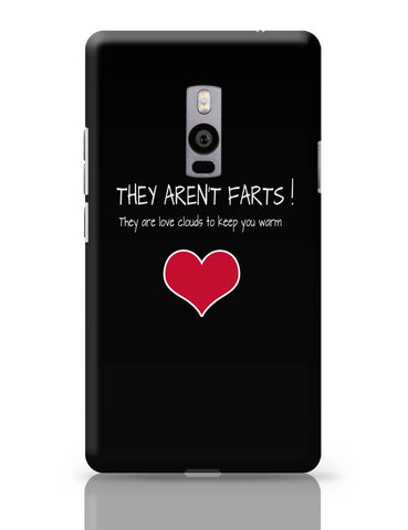 OnePlus Two Covers | They Aren't Farts | They Are The Love Clouds | Valentine's Day Pun OnePlus Two Cover Online India