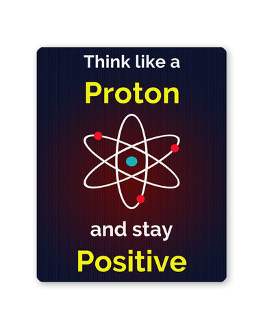 Mouse Pads | Think like a Proton and Positive Mouse Pad Online India | PosterGuy.in