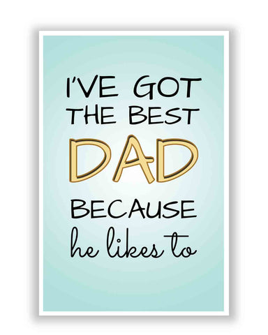 Posters | I've Got The Best Dad | Father's Day Poster 1403048210 Online India