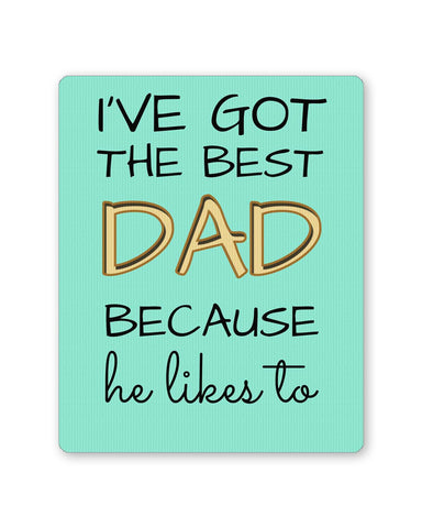 PosterGuy | I've Got The Best Dad | Father's Day Mouse Pad 1403048216 Online India