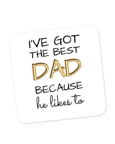Coasters | I've Got The Best Dad | Father's Day Coaster 1403048229 Online India | PosterGuy.in