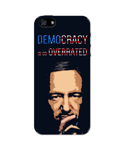 iPhone 5 / 5S Cases & Covers | Democracy Is So Overrated House Of Cards Frank Underwood Inspired iPhone 5 / 5S Case Online India