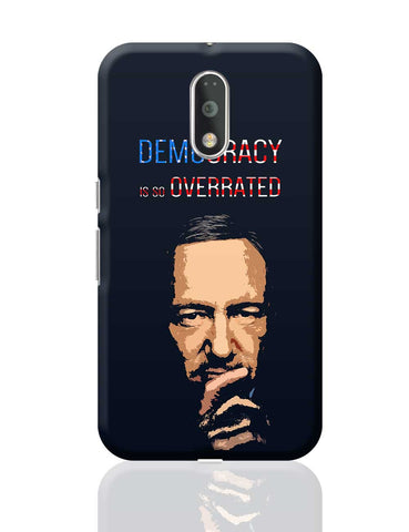 Democracy Is So Overrated House Of Cards Frank Underwood Inspired Moto G4 Plus Online India