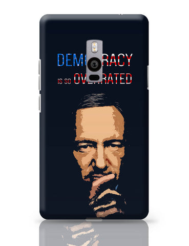 OnePlus Two Covers | Democracy Is So Overrated House Of Cards Frank Underwood Inspired OnePlus Two Cover Online India