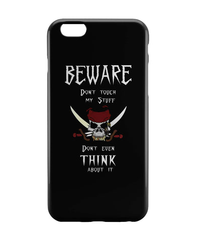 iPhone 6 Case & iPhone 6S Case | Beware | Don't Touch My Stuff | Funny iPhone 6 | iPhone 6S Case Online India | PosterGuy