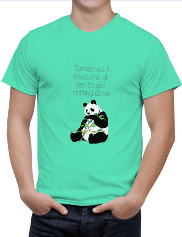 Buy Sometimes I Take all day to get nothing done | Panda Woman T-Shirts Online India | Sometimes I Take all day to get nothing done | Panda T-Shirt | PosterGuy.in