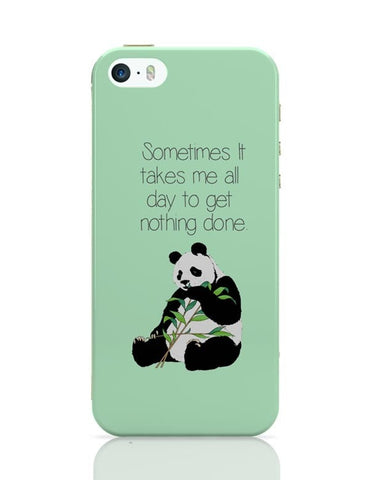 iPhone 5 / 5S Cases & Covers | Sometimes I Take all day to get nothing done | Panda iPhone 5 / 5S Case Cover Online India
