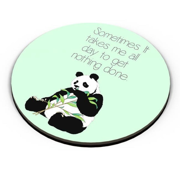PosterGuy | Sometimes I Take all day to get nothing done | Panda Fridge Magnet Online India by Kickass Artworks