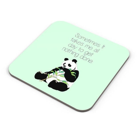 Buy Coasters Online | Sometimes I Take all day to get nothing done | Panda Coasters Online India | PosterGuy.in