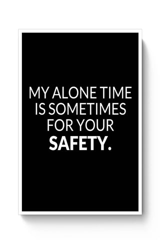 Posters Online | My Alone time is For your Safety Poster Online India | Designed by: Kickass Artworks