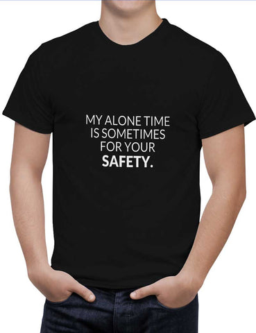 Buy My Alone time is For your Safety Woman T-Shirts Online India | My Alone time is For your Safety T-Shirt | PosterGuy.in
