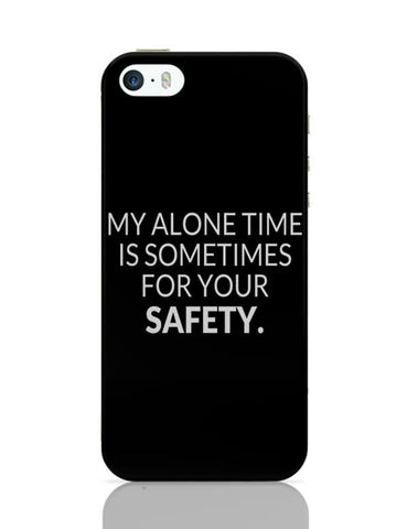 iPhone 5 / 5S Cases & Covers | My Alone time is For your Safety iPhone 5 / 5S Case Cover Online India