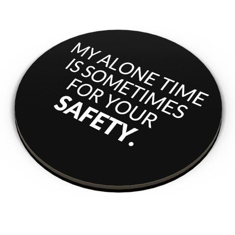 PosterGuy | My Alone time is For your Safety Fridge Magnet Online India by Kickass Artworks
