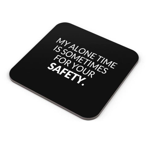 Buy Coasters Online | My Alone time is For your Safety Coasters Online India | PosterGuy.in