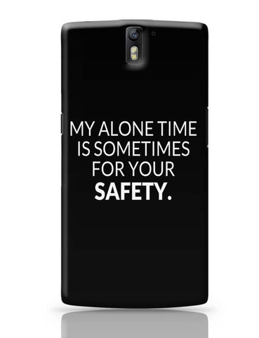 OnePlus One Covers | My Alone time is For your Safety OnePlus One Case Cover Online India