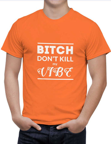 Buy Bitch Don‰۪t kill My Vibe Woman T-Shirts Online India | Bitch Don‰۪t kill My Vibe T-Shirt | PosterGuy.in
