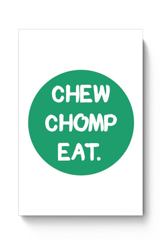 Posters Online | CHEW CHOMP EAT Poster Online India | Designed by: Pooja Bindal