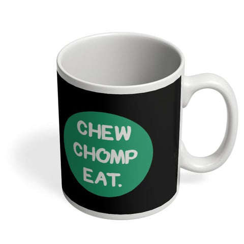 Coffee Mugs Online | CHEW CHOMP EAT Coffee Mug Online India
