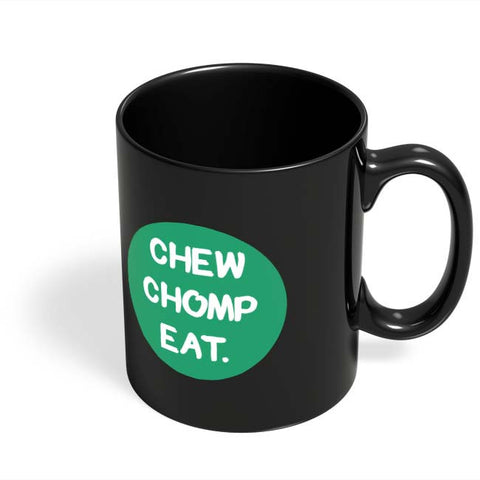 Coffee Mugs Online | CHEW CHOMP EAT Black Coffee Mug Online India