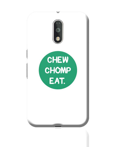 CHEW CHOMP EAT Moto G4 Plus Online India
