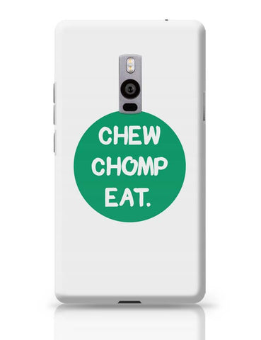 OnePlus Two Covers | CHEW CHOMP EAT OnePlus Two Case Cover Online India