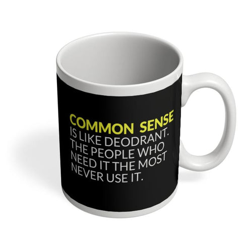 Coffee Mugs Online | Common Sense is like Deodorant | Funny Quote Coffee Mug Online India