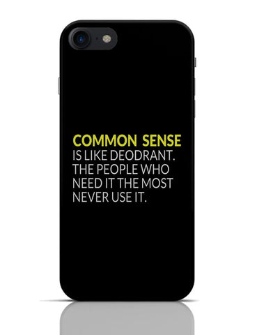 Common Sense is like Deodorant | Funny Quote iPhone 7 Covers Cases Online India