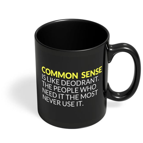 Coffee Mugs Online | Common Sense is like Deodorant | Funny Quote Black Coffee Mug Online India