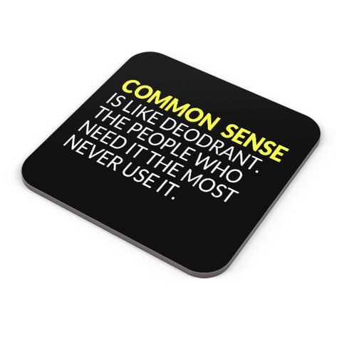 Buy Coasters Online | Common Sense is like Deodorant | Funny Quote Coasters Online India | PosterGuy.in