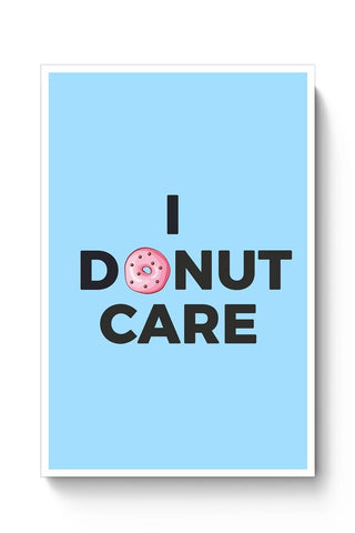 Posters Online | I Donut Care | Quirky Donut Poster Online India | Designed by: Kickass Artworks