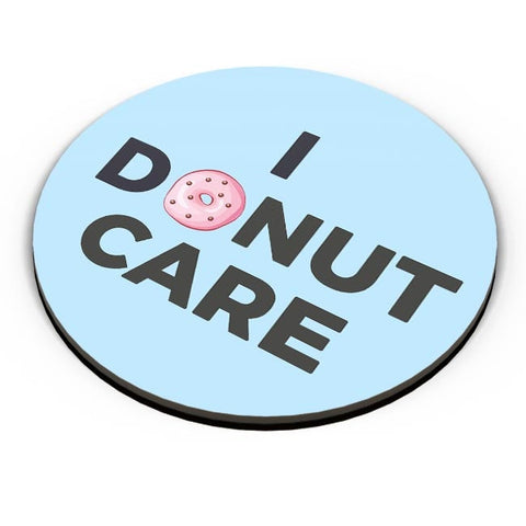 PosterGuy | I Donut Care | Quirky Donut Fridge Magnet Online India by Kickass Artworks