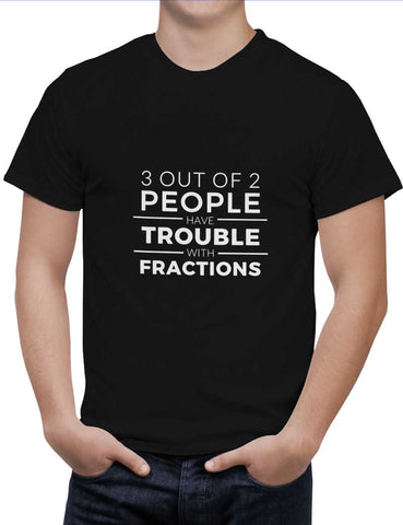 Buy 3 out of 2 People have trouble With Fractions Woman T-Shirts Online India | 3 out of 2 People have trouble With Fractions T-Shirt | PosterGuy.in
