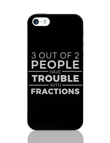 iPhone 5 / 5S Cases & Covers | 3 out of 2 People have trouble With Fractions iPhone 5 / 5S Case Cover Online India
