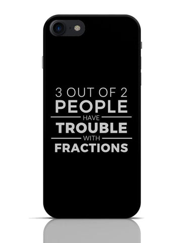 3 out of 2 People have trouble With Fractions iPhone 7 Covers Cases Online India